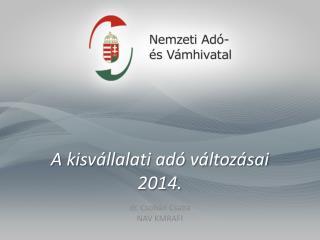 A kisv�llalati ad� v�ltoz�sai 2014.