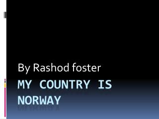 My country Is Norway