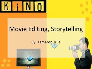 Movie Editing, Storytelling