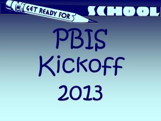 PBIS Kickoff 2013