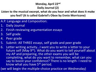 A.P. Language and Composition: Daily Journal Finish reviewing argumentation essays Self grade