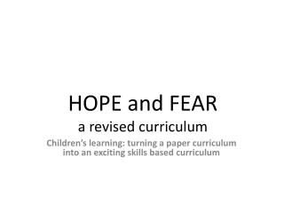 HOPE and FEAR a revised curriculum