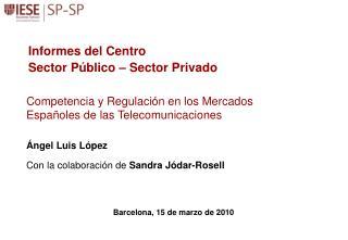 Ángel Luis López Con la colaboración de  Sandra Jódar-Rosell