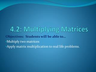 4.2: Multiplying Matrices
