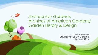 Smithsonian Gardens: Archives of American Gardens/ Garden History  &  Design