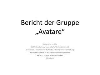 Bericht der Gruppe �Avatare�