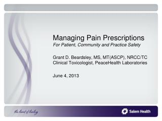 Managing Pain  Prescriptions For Patient, Community  and Practice Safety