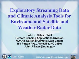 Exploratory Streaming Data and Climate Analysis Tools for Environmental Satellite and Weather Radar Data