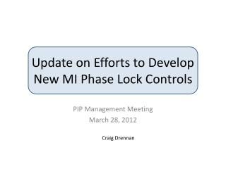 Update on Efforts to Develop New MI Phase Lock Controls
