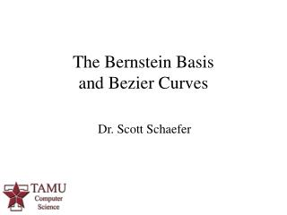 The Bernstein Basis  and Bezier Curves