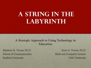 A String in the  Labyrinth