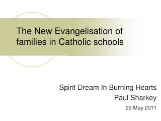 The New Evangelisation of families in Catholic schools