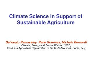 Climate Science in Support of Sustainable Agriculture
