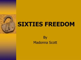 SIXTIES FREEDOM