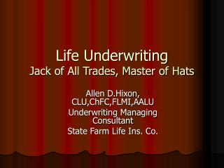 Life Underwriting  Jack of All Trades, Master of Hats