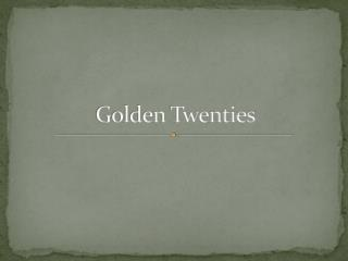 Golden Twenties