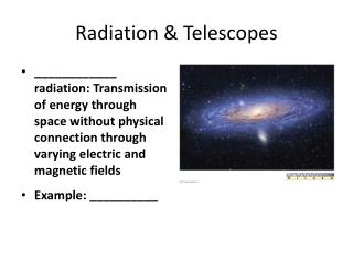 Radiation & Telescopes