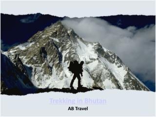 Why Bhutan for Trekking