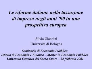Le riforme italiane nella tassazione di impresa negli anni '90 in una prospettiva europea