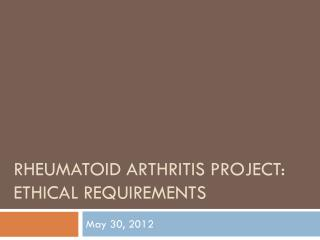 Rheumatoid arthritis Project:   ethical requirements