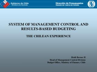 SYSTEM OF MANAGEMENT CONTROL AND RESULTS-BASED BUDGETING THE CHILEAN EXPERIENCE