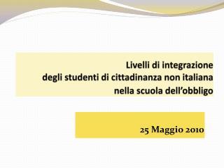Livelli di integrazione   degli studenti di cittadinanza non italiana  nella scuola dell'obbligo