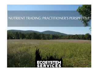 NUTRIENT TRADING: PRACTITIONER'S PERSPECTIVE