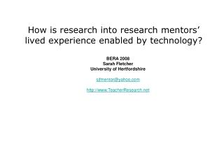 How is research into research mentors� lived experience enabled by technology?