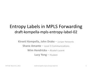 Entropy Labels in MPLS Forwarding draft-kompella-mpls-entropy-label- 02