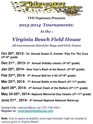 TYO Neptunes Presents 2013-2014  T0urnaments: At the : Virginia Beach Field House