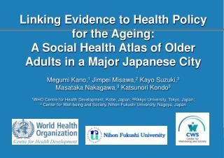 Linking Evidence to Health Policy  for the Ageing: