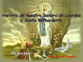 Historia de nuestra Señora de Lourdes y Santa Bernardette
