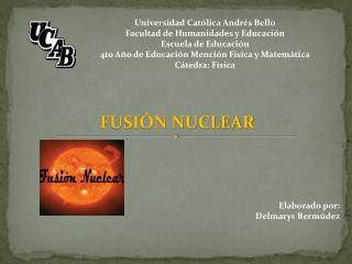Universidad Católica Andrés Bello Facultad de Humanidades y Educación Escuela de Educación