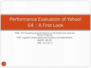 Performance Evaluation of Yahoo! S4 : A First Look