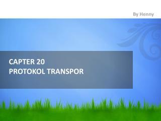 CAPTER 20 PROTOKOL TRANSPOR