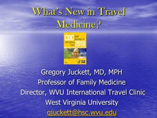 What's New in Travel Medicine?