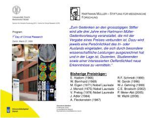 Bisherige Preisträger: E. Hadorn (1966)R.F. Schmidt (1990) W. Bernhard (1969)W. Gerok (1996)