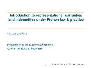 Introduction to representations, warranties and indemnities under French law & practice