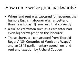 How come we've gone backwards?