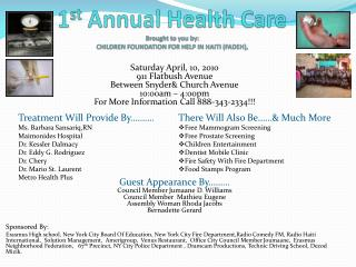 1 st  Annual  Health Care Brought  to you by: CHILDREN FOUNDATION FOR HELP IN HAITI (FADEH),