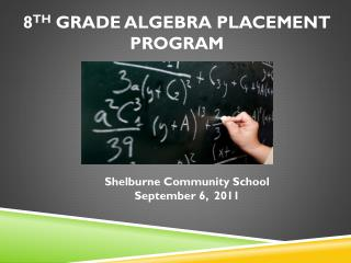 8 th  Grade Algebra Placement Program