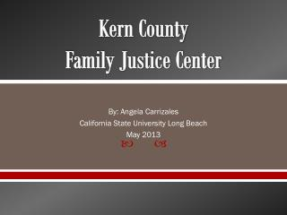 Kern County  Family Justice Center