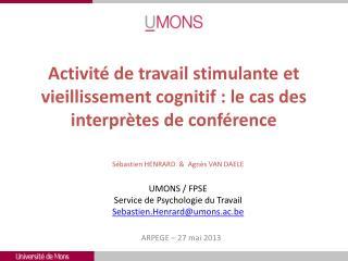 Activité de travail stimulante et vieillissement cognitif : le cas des interprètes de conférence