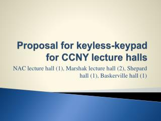 Proposal for keyless-keypad for CCNY lecture halls