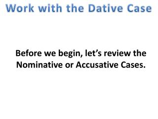 Work with the Dative Case