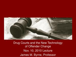 The Implementation and Impact of Drug Courts
