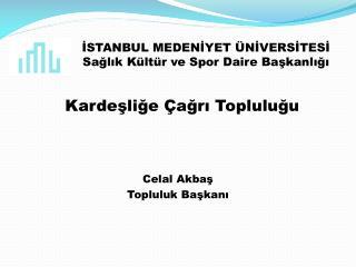 İSTANBUL MEDENİYET ÜNİVERSİTESİ Sağlık Kültür ve Spor Daire Başkanlığı