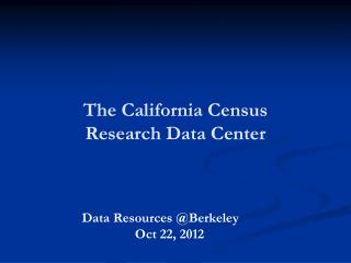 The California Census  Research Data Center