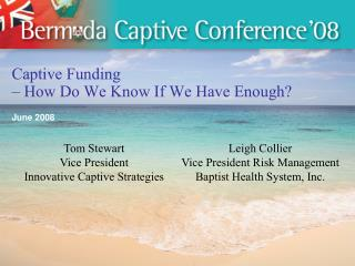 Captive Funding    How Do We Know If We Have Enough