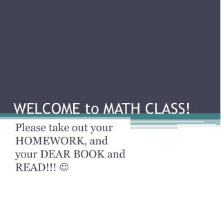 WELCOME to MATH CLASS!